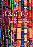 Exacto! A Practical Guide to Spanish Grammar