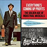 Everythings Coming Up Profits: The Golden Age of Industrial Musicals