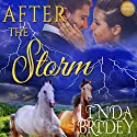 After the Storm: Dawson Chronicles, Book 2 Audiobook by Linda Bridey Narrated by Mary Ann Weathers