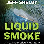 Liquid Smoke | Jeffrey Shelby