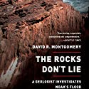 The Rocks Don't Lie (       UNABRIDGED) by David R. Montgomery Narrated by Gary Telles