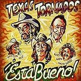 Texas Tornados Esta Bueno!