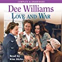 Love and War (       UNABRIDGED) by Dee Williams Narrated by Kim Hicks