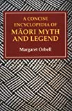 img - for A Concise Encyclopedia of Maori Myth and Legend book / textbook / text book