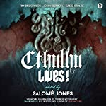 Cthulhu Lives!: An Eldritch Tribute to H. P. Lovecraft | Salome Jones