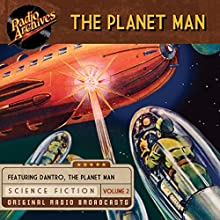 The Planet Man, Volume 2 Radio/TV Program by  Palladium Radio Productions Narrated by Phil Tonken, Joseph Boland,  full cast