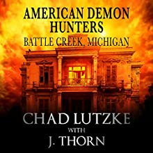 American Demon Hunters - Battle Creek, Michigan: An American Demon Hunters Novella Audiobook by J. Thorn, Chad Lutzke Narrated by Jean Lowe Carlson
