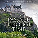Passage Through Time: A Scottish Historical Romance Time Travel Tale | William Newell