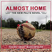 Almost Home: The New Paltz Novel (       UNABRIDGED) by Frank Marcopolos Narrated by Frank Marcopolos