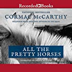 All the Pretty Horses: The Border Trilogy, Book One Hörbuch von Cormac McCarthy Gesprochen von: Frank Muller