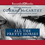 All the Pretty Horses: The Border Trilogy, Book One | Cormac McCarthy