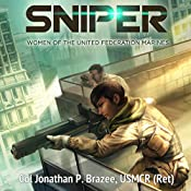 Sniper: Women of the United Federation Marines, Book 2   Jonathan P. Brazee
