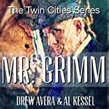 Mr. Grimm: The Twin Cities Series (       UNABRIDGED) by Drew Avera Narrated by Al Kessel