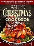 Paleo Christmas Cookbook: Tradition I...