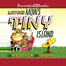 McToad Mows Tiny Island: A Transportation Tale (       UNABRIDGED) by Tom Angleberger Narrated by Richard Poe