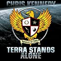 Terra Stands Alone: The Theogony, Volume 3 (       UNABRIDGED) by Chris Kennedy Narrated by Craig Good