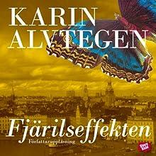 Fjärilseffekten [The Butterfly Effect] Audiobook by Karin Alvtegen Narrated by Karin Alvtegen