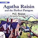 Agatha Raisin and the Perfect Paragon: An Agatha Raisin Mystery, Book 16 (       UNABRIDGED) by M. C. Beaton Narrated by Penelope Keith