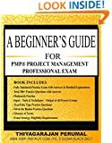 A BEGINNER'S GUIDE FOR PMP® PROJECT MANAGEMENT PROFESSIONAL EXAM: PMP®  - FAST TRACK (PMP EXAM STUDY GUIDE Book 1)