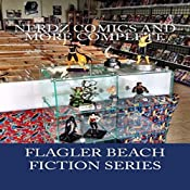Nerdz Comics and More Complete: Flagler Beach Fiction Series, Volume 5 | Armand Rosamilia