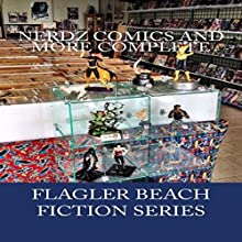 Nerdz Comics and More Complete: Flagler Beach Fiction Series, Volume 5 (       UNABRIDGED) by Armand Rosamilia Narrated by Jack de Golia