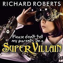 Please don t tell my parents i m a supervillain audiobook richard
