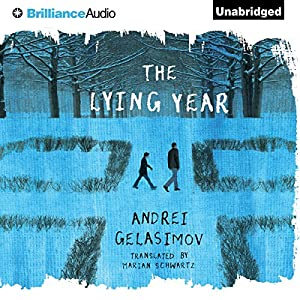 The Lying Year | [Andrei Gelasimov, Marian Marian Schwartz (translator)]
