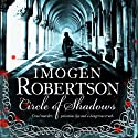 Circle of Shadows (       UNABRIDGED) by Imogen Robertson Narrated by Dudley Hinton