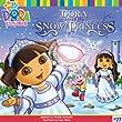 Dora Saves the Snow Princess (Dora the Explorer 8x8 (Quality))