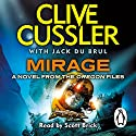 Mirage: Oregon Files, Book 9 Audiobook by Clive Cussler, Jack du Brul Narrated by Scott Brick