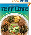 Teff Love: Adventures in Vegan Ethiop...