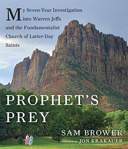 Download Prophet's Prey: My Seven-Year Investigation into Warren Jeffs and the Fundamentalist Church of Latter Day Saints
