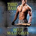 Third Base Audiobook by Heidi McLaughlin Narrated by Alastair Haynesbridge