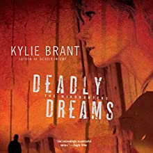 Deadly Dreams (       UNABRIDGED) by Kylie Brant Narrated by Bronson Pinchot