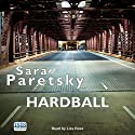 Hardball (       UNABRIDGED) by Sara Paretsky Narrated by Liza Ross