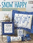 Snow Happy: Whimsical Embroidery Desi...