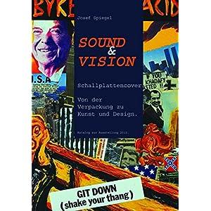 Sound & Vision: Schallplattencover. Von der Verpackung zu Kunst und Design