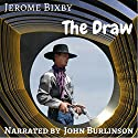 The Draw Audiobook by Jerome Bixby Narrated by John Burlinson