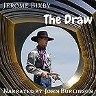The Draw Hörbuch von Jerome Bixby Gesprochen von: John Burlinson