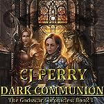 Dark Communion: Godswar Chronicles, Book 1   CJ Perry