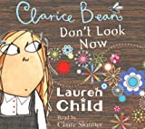 Lauren Child Clarice Bean: Clarice Bean, Don't Look Now
