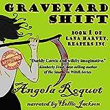 Graveyard Shift: Lana Harvey: Reapers Inc., Book 1
