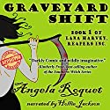 Graveyard Shift: Lana Harvey: Reapers Inc., Book 1 (       UNABRIDGED) by Angela Roquet Narrated by Hollie Jackson