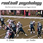 Football Psychology: How First and Down Can Become Your Biggest Obstacle Hörbuch von A. Zens Gesprochen von:  411 Audio