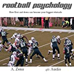 Football Psychology: How First and Down Can Become Your Biggest Obstacle | A. Zens