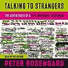 Talking to Strangers: The Adventures of a Life Insurance Salesman Hörbuch von Peter Rosengard Gesprochen von: Peter Rosengard