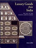 img - for Luxury Goods from India: The Art of the Indian Cabinet-maker book / textbook / text book