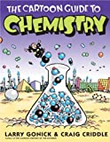 The Cartoon Guide To Chemistry (Turtleback School & Library Binding Edition) (Cartoon Guide To... (Prebound)) (1417689641) by Gonick, Larry