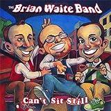 echange, troc Brian Band Waite - Can't Sit Still