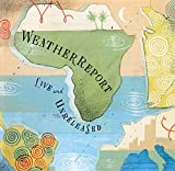 Live & Unreleased by WEATHER REPORT (2015-08-03)